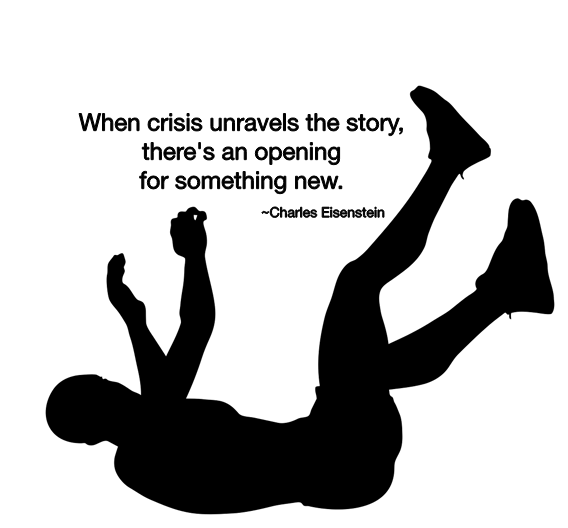 When crisis unravels the story, there's an opening for something hew. Charles Eisenstein